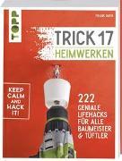 Cover-Bild zu Trick 17 - Heimwerken von Rath, Frank