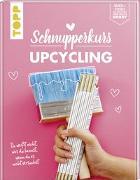 Cover-Bild zu Schnupperkurs - Upcycling von Rath, Frank