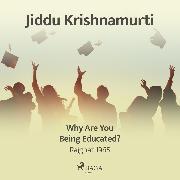 Cover-Bild zu Krishnamurti, Jiddu: Why Are You Being Educated? - Rajghat 1965 (Audio Download)
