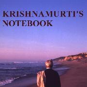 Cover-Bild zu Krishnamurti, Jiddu: Krishnamurti's Notebook (Audio Download)