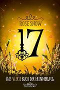 Cover-Bild zu 17, Das vierte Buch der Erinnerung von Rose Snow
