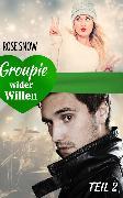 Cover-Bild zu Groupie wider Willen 2 (eBook) von Snow, Rose