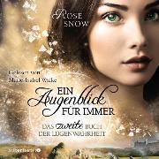 Cover-Bild zu Ein Augenblick für immer. Das zweite Buch der Lügenwahrheit (Audio Download) von Snow, Rose