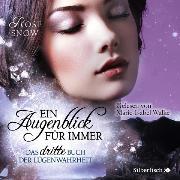 Cover-Bild zu Ein Augenblick für immer. Das dritte Buch der Lügenwahrheit (Audio Download) von Snow, Rose