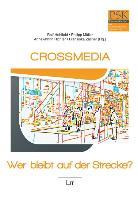 Cover-Bild zu Hohlfeld, Ralf (Hrsg.): Crossmedia - Wer bleibt auf der Strecke?