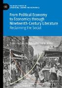 Cover-Bild zu From Political Economy to Economics through Nineteenth-Century Literature von Hadley, Elaine (Hrsg.)