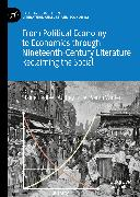 Cover-Bild zu From Political Economy to Economics through Nineteenth-Century Literature (eBook) von Winter, Sarah (Hrsg.)