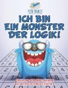 Cover-Bild zu Ich bin ein Monster der Logik! | Über 340 Sudoku Leichte bis Mittelschwere Rätsel von Puzzle Therapist