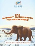Cover-Bild zu Das Mammut-Sudoku-Buch für Erwachsene | 340 + Sudoku Sehr Einfache Rätsel von Puzzle Therapist