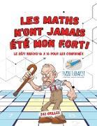 Cover-Bild zu Les maths n'ont jamais été mon fort ! | Le défi Sudoku 16 x 16 pour les confirmés | 242 grilles von Puzzle Therapist