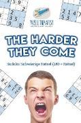 Cover-Bild zu The Harder They Come | Sudoku Schwierige Rätsel (240 + Rätsel) von Puzzle Therapist