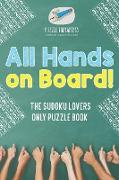 Cover-Bild zu All Hands on Board! The Sudoku Lovers Only Puzzle Book von Puzzle Therapist