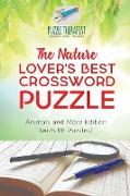 Cover-Bild zu The Nature Lover's Best Crossword Puzzle | Animals and More Edition (with 86 Puzzles) von Puzzle Therapist