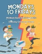 Cover-Bild zu Mondays to Fridays | Everyday Crossword Puzzle | Medium Sized Book for Adults von Puzzle Therapist
