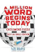 Cover-Bild zu A Million Word Begins Today | Crossword Puzzle | Easy 86 Drills Edition von Puzzle Therapist