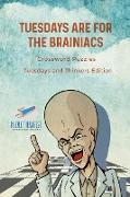 Cover-Bild zu Tuesdays are for the Brainiacs | Crossword Puzzles | Tuesdays and Thinkers Edition von Puzzle Therapist