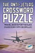 Cover-Bild zu The Anti-Jetlag Crossword Puzzle | Travel Books for Families (Huge Book with 86 Drills!) von Puzzle Therapist