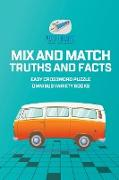 Cover-Bild zu Mix and Match Truths and Facts | Easy Crossword Puzzle Omnibus Variety Books von Puzzle Therapist