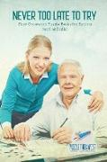 Cover-Bild zu Never Too Late to Try | Easy Crossword Puzzle Books for Seniors (with 50 Drills!) von Puzzle Therapist