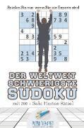 Cover-Bild zu Der Weltweit Schwierigste Sudoku | Spielen Sie nur, wenn Sie ein Experte sind | mit 200 + Sehr Harten Rätsel von Puzzle Therapist