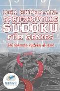 Cover-Bild zu Der Super-Anspruchsvolle Sudoku für Genies | 240 Schwere Sudoku-Rätsel von Puzzle Therapist