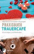 Cover-Bild zu Praxisbuch Trauercafé von Schroeter-Rupieper, Mechthild