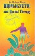 Cover-Bild zu Tierra, Michael: Biomagnetic and Herbal Therapy
