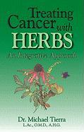 Cover-Bild zu Tierra, Michael: Treating Cancer with Herbs: An Integrative Approach