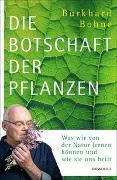 Cover-Bild zu Die Botschaft der Pflanzen von Bohne, Burkhard