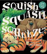 Cover-Bild zu Corderoy, Tracey: Squish Squash Squeeze!