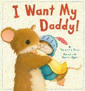 Cover-Bild zu Corderoy, Tracey: I Want My Daddy!