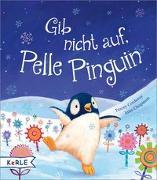 Cover-Bild zu Corderoy, Tracey: Gib nicht auf, Pelle Pinguin