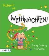 Cover-Bild zu Corderoy, Tracey: Robert will Weihnachten!