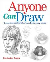 Cover-Bild zu Anyone Can Draw: Create Sensational Artworks in Easy Steps von Barber, Barrington