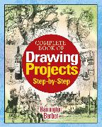 Cover-Bild zu Complete Book of Drawing Projects Step by Step (eBook) von Barber, Barrington
