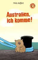 Cover-Bild zu Australien, ich komme von Reffert, Thilo