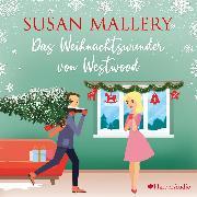 Cover-Bild zu Mallery, Susan: Das Weihnachtswunder von Westwood (ungekürzt) (Audio Download)
