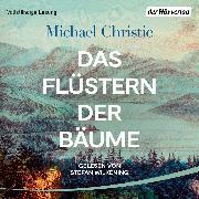 Cover-Bild zu Christie, Michael: Das Flüstern der Bäume (Audio Download)