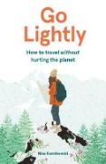 Cover-Bild zu Go Lightly: How to Travel Without Hurting the Planet von Karnikowski, Nina