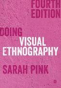Cover-Bild zu Doing Visual Ethnography (eBook) von Pink, Sarah