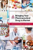 Cover-Bild zu Bringing Your Pharmaceutical Drug to Market von DiSpirito, Neil P. (Hrsg.)