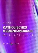 Cover-Bild zu Müller, Klaus: Katholisches Medienhandbuch (eBook)
