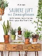 Cover-Bild zu Kopp, Ursula: Saubere Luft mit Zimmerpflanzen