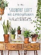 Cover-Bild zu Kopp, Ursula: Saubere Luft mit Zimmerpflanzen (eBook)