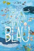 Cover-Bild zu Was lebt im großen tiefen Blau? von Zommer, Yuval