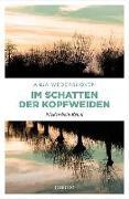 Cover-Bild zu Im Schatten der Kopfweiden von Wedershoven, Anja