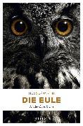 Cover-Bild zu Die Eule (eBook) von Wirth, Renate