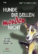 Cover-Bild zu Hunde die bellen morden nicht von Siegmann, Jürgen