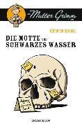 Cover-Bild zu Die Motte und Schwarzes Wasser (eBook) von Kohl, Erwin
