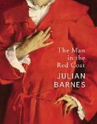 Cover-Bild zu Barnes, Julian: The Man in the Red Coat (eBook)